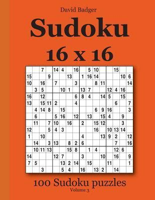 This is an example of a 16x16 sudoku. Sudoku 16 X 16: 100 Sudoku Puzzles Volume 3 : David Badger : 9783954972470