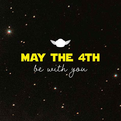 MAY THE FOURTH be with you and have a happy Star Wars Day ...