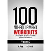 100 No-Equipment Workouts Vol. 2: Easy to Follow Home
