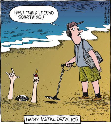 Metal Detector Meme - heavy metal detector funny cartoons pinterest metal detector metals and dr who