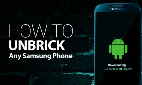 how to android phone how to unbrick a samsung galaxy s4 or any samsung