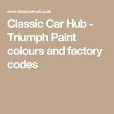 auto paint codes classic car hub triumph paint colours auto paint codes classic car hub triumph paint colours