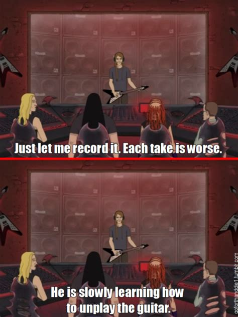 Metalocalypse Meme Sometimes This Really Happens Metalocalypse