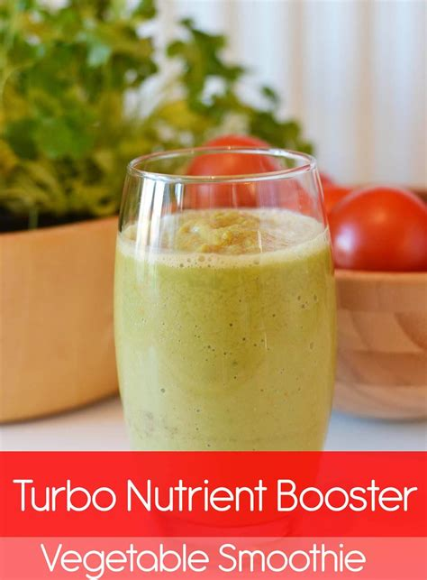 vegetable smoothie recipes turbo nutrient booster vegetable smoothie vitamin powerhouse recipe fruit free