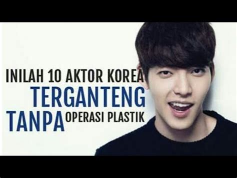 artis korea terganteng  operasi youtube