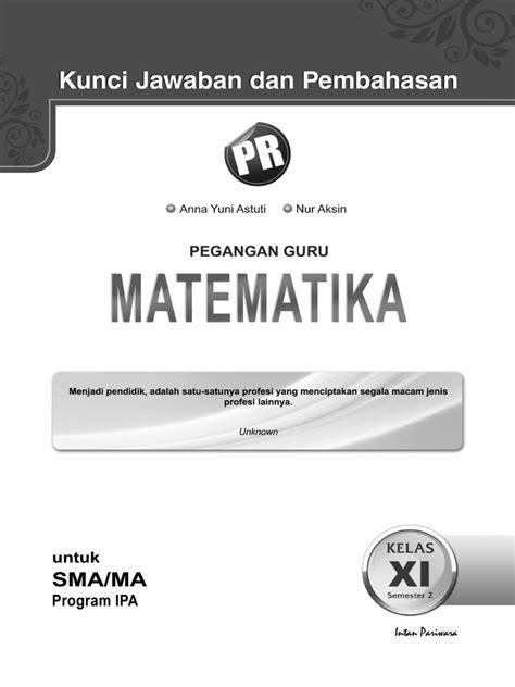 Kunci jawaban dan pembahasan bahasa indonesia kelas xii semester 2. Kunci Jawaban Matematika Kelas 11 Semester 2 Kurikulum ...