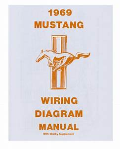 1969 Ford Mustang Shelby Wiring Diagram Manual