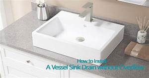 6 Steps To Install A Vessel Sink Drain Without Overflow