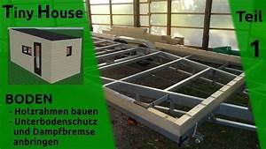 Tiny Haus Selber Bauen : tiny house selber bauen boden holz rahmen teil 1 ~ Lizthompson.info Haus und Dekorationen