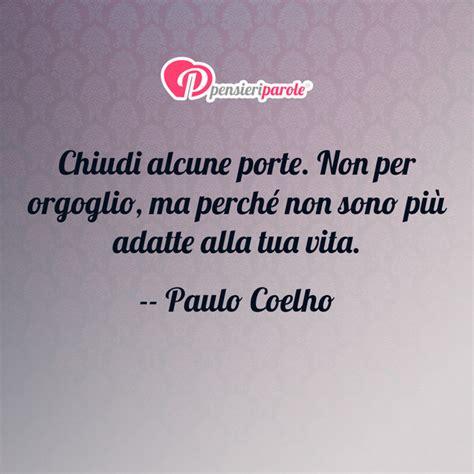Frasi Sulla Porta by Immagine Con Frase Saggezza Di Paulo Coelho Chiudi
