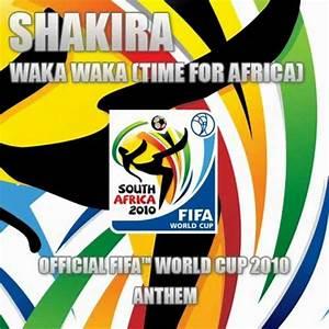 Waka Waka (Time for Africa) [FIFA World Cup 2010 ...