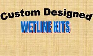 Complete Wetline Kits