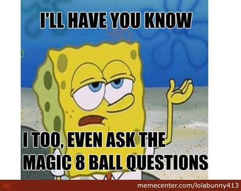 Ball Memes - magic 8 ball by lolabunny413 meme center