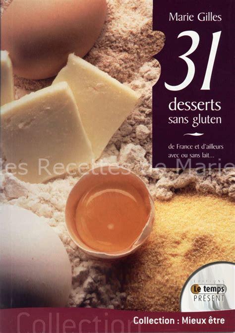 31 desserts sans gluten les recettes de
