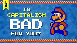 Is Capitalism Bad For You? – 8-Bit Philosophy - YouTube