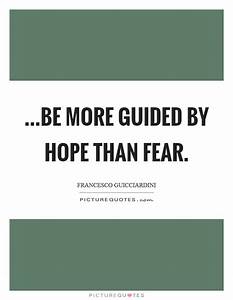 ...be more guid... Hope Over Fear Quotes
