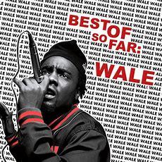 Best Of, So Far Wale Mixtape By Wale Hosted By Dj Ah
