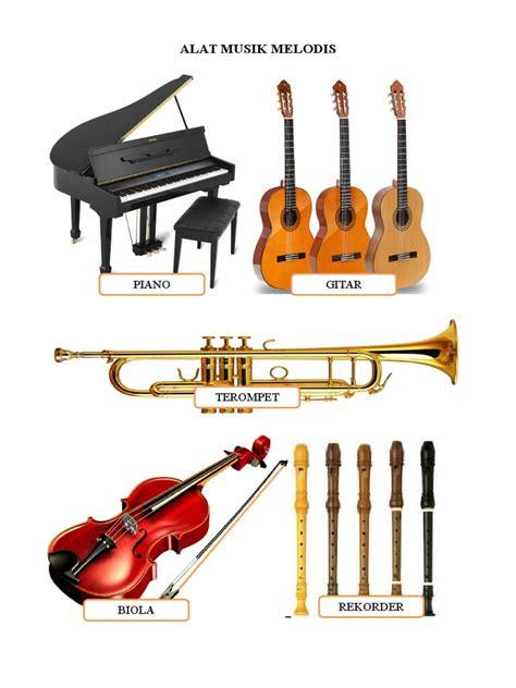 Ada alat musik melodis yang ditiup, dipetik, ditekan, atau digesek. Alat Musik Melodis