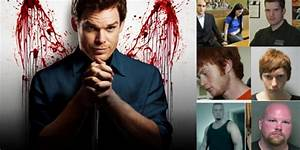 Top 10 Real-Life Killers Who Were Inspired By Dexter ...