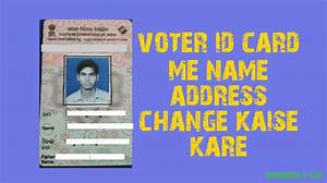 Voter I'd Card Mei Name Address Change Kaise Kare - India ...