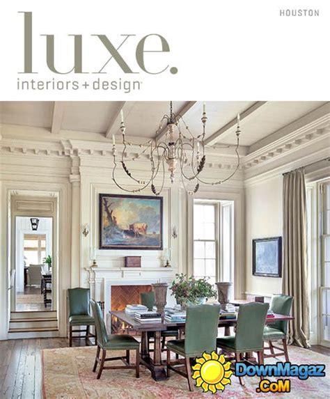 home interior decorating magazines luxe interior design houston edition summer 2013