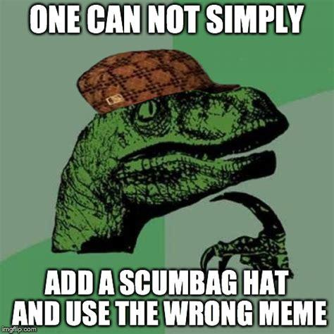 Scumbag Hat Meme Generator - musiclover0 s images imgflip