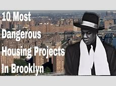10 Most Notorious Housing Projects In Brooklyn New York