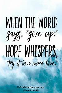 Don't give up. There is always HOPE. Christian ...
