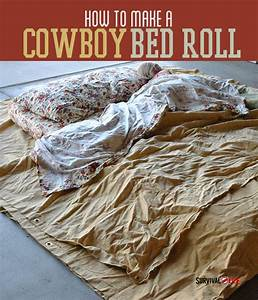 Cowboy Bedroll Instructions For Comfortable Camping