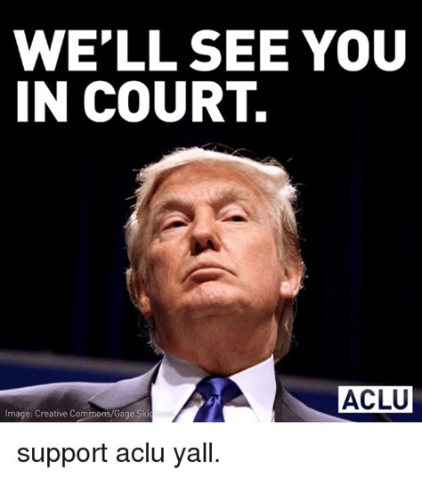Court You Well See You In Court Aclu Image Creative Commons Gage Ski