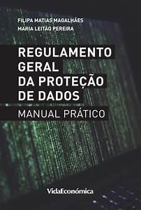 Regulamento Geral Da Prote U00e7 U00e3o De Dados - Manual Pr U00e1tico By Vida Econ U00f3mica