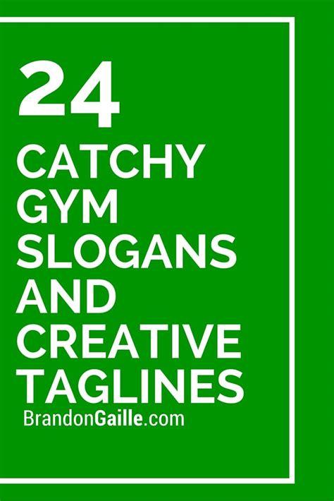25 Best Catchy Gym Slogans And Creative Taglines Slogan
