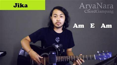Bantu subscribe sampe 1000 ya :) gratis! Chord Gampang (Jika - Melly Goeslaw) by Arya Nara ...