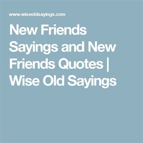 New Friendship Quotes Best 25 New Friend Quotes Ideas On New
