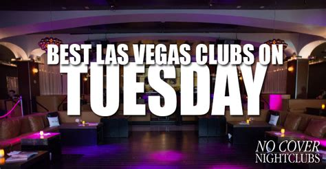 las vegas nightclubs  tuesday