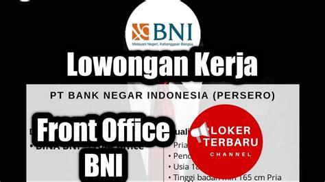 lowongan kerja  bank bni terbaru  loker terbaru