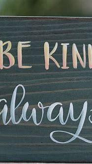 Be Kind Always Shelf Sitter Sign - The Weed Patch