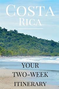 Costa Rica: Your 2-Week Itinerary | Costa Rica, Car Rental ...