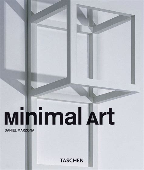 (also there are coffee table books that will make you look adventurous or intellectual or whatnot regardless of your actual hobbies or interests, so you've got that going for you, too.) Minimal Art. TASCHEN Books (Basic Art Series) | Minimal art, Minimalism, Taschen