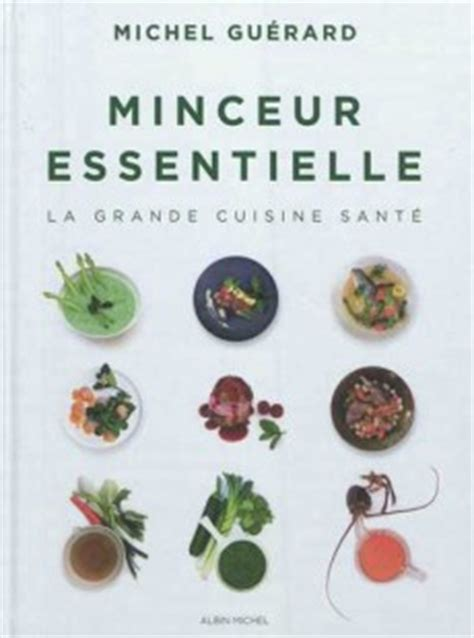 livre cuisine minceur un nouveau livre minceur signé michel guérard actualité