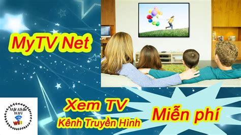 Xem Tv Truyền Hình Miễn Phí Với Mytv Net  Mật Khẩu Wifi
