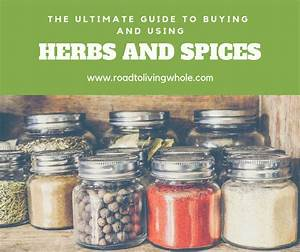 The Ultimate Guide To Buying And Using Herbs And Spices
