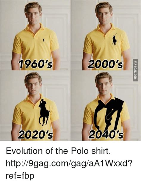 Polo Shirt Meme - 03 ovd6 via 1960 s 2000 s 2020 s 2040 s evolution of the polo shirt http9gagcomgagaa1wxxd ref