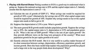Solved: Playing With Harrod-Domar Putting Numbers To H-D I ...