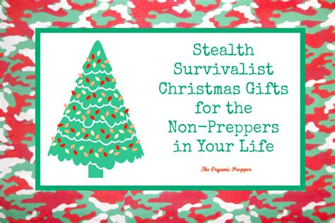 stealth survivalist christmas gifts for the non preppers