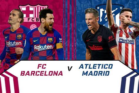 La Liga LIVE: Barcelona vs Atletico Madrid Head to Head ...