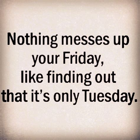Tuesday Quotes Tuesday Quotes Quotesgram