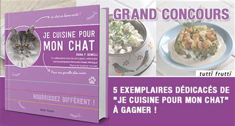 je cuisine pour vous concours gagnez un exemplaire d 233 dicac 233 du livre je cuisine pour mon chat wamiz