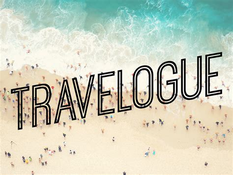 travelogue writing tips  travel writers