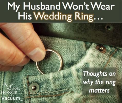 why you should wear your wedding ring and your husband